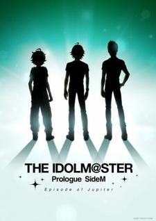 The iDOLM@STER Prologue SideM: Episode of Jupiter