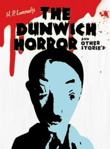 H. P. Lovecraft's The Dunwich Horror and Other Stories